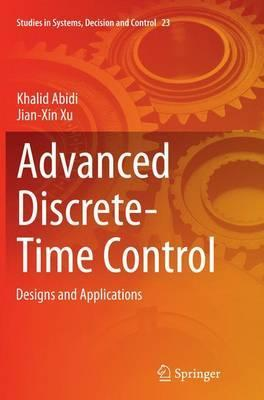 Advanced Discrete-Time Control: Designs and Applications