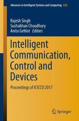 Intelligent Communication, Control and Devices : Rajesh Singh