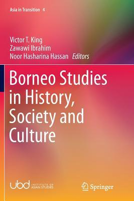 Borneo Studies in History, Society and Culture