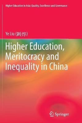 Higher Education, Meritocracy and Inequality in China