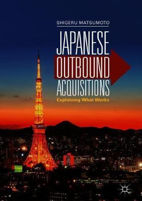 Japanese Outbound Acquisitions  Explaining What Works