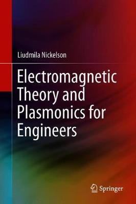 Electromagnetic Theory and Plasmonics for Engineers