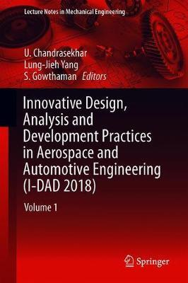 Innovative Design Analysis And Development Practices In Aerospace And Automotive Engineering I Dad 2018 U Chandrasekhar 9789811326967
