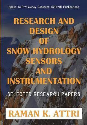 Research and Design of Snow Hydrology Sensors and Instrumentation