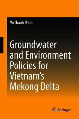 Groundwater and Environment Policies for Vietnam's Mekong Delta