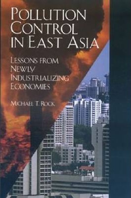 Pollution Control in East Asia  Lessons from Newly Industrializing Economies