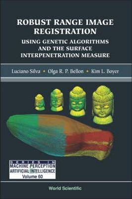 Robust Range Image Registration Using Genetic Algorithms And The Surface Interpenetration Measure