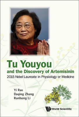 Tu Youyou And The Discovery Of Artemisinin: 2015 Nobel Laureate In Physiology Or Medicine