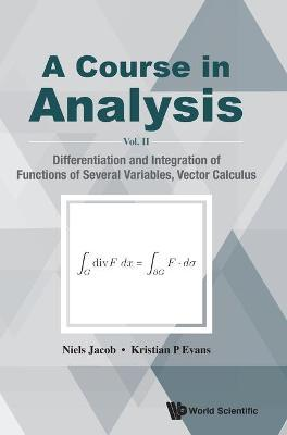 Course In Analysis, A - Vol. Ii: Differentiation And Integration Of Functions Of Several Variables, Vector Calculus
