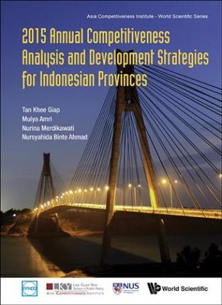 2015 Annual Competitiveness Analysis And Development Strategies For Indonesian Provinces