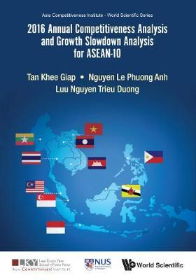 2016 Annual Competitiveness Analysis And Growth Slowdown Analysis For Asean-10