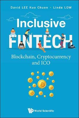 Inclusive Fintech: Blockchain, Cryptocurrency And Ico