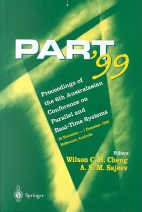 Parallel and Real-time Systems : The Proceedings of the 6th Australasian Conference (PART '99)