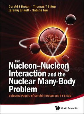 Nucleon-nucleon Interaction And The Nuclear Many-body Problem, The: Selected Papers Of Gerald E Brown And T T S Kuo