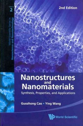 Nanostructures And Nanomaterials Synthesis, Properties, And Applications (2nd Edition)