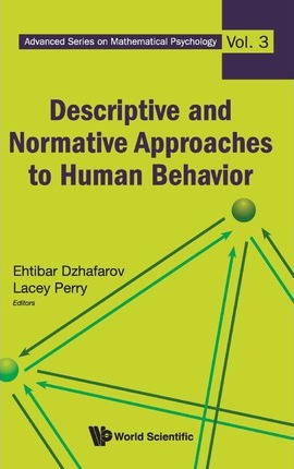 descriptive and normative approaches to human behavior dzhafarov ehtibar n perry lacey