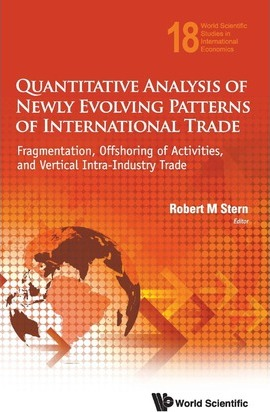 Quantitative Analysis Of Newly Evolving Patterns Of International Trade: Fragmentation, Offshoring Of Activities, And Vertical Intra-industry Trade