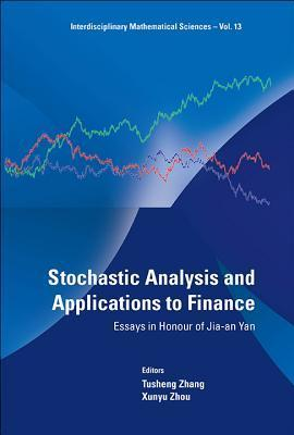 stochastic analysis and applications to finance essays in honour stochastic analysis and applications to finance essays in honour of jia an yan