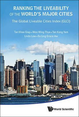 Ranking The Liveability Of The World's Major Cities: The Global Liveable Cities Index (Glci)