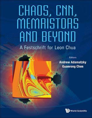 Chaos, Cnn, Memristors And Beyond: A Festschrift For Leon Chua (With Dvd-rom, Composed By Eleonora Bilotta)
