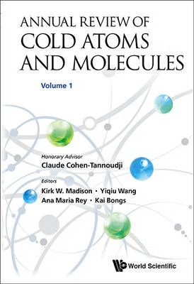 Annual Review Of Cold Atoms And Molecules - Volume 1