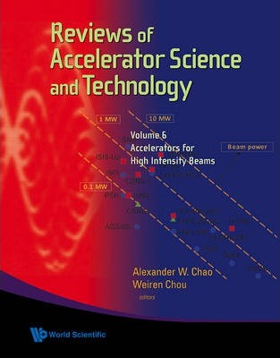 Reviews Of Accelerator Science And Technology - Volume 6 Accelerators For High Intensity Beams