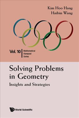 Solving Problems In Geometry: Insights And Strategies For