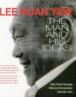 Lee Kuan Yew: The Man and His Ideas 2015