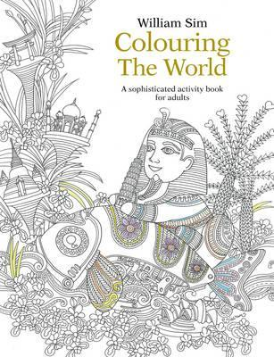Colouring The World A Sophisticated Activity Book For Adults 2015
