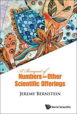 Bouquet Of Numbers And Other Scientific Offerings, A