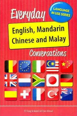 Everyday English-Mandarin Chinese-Malay Conversations: Roman & Character