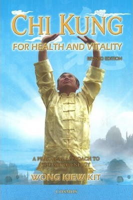 Chi Kung for Health and Vitality : A Practical Approach to the Art of Energy