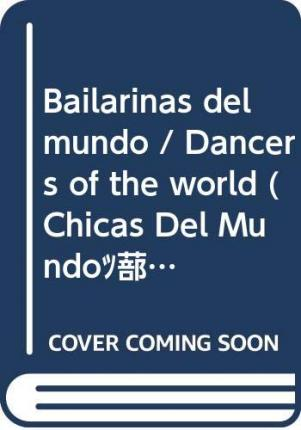 Bailarinas del mundo / Dancers of the world