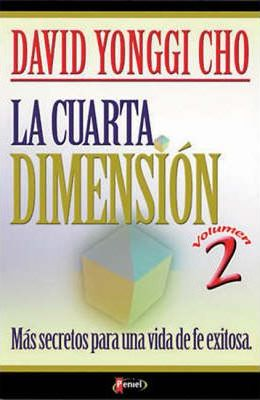 La Cuarta Dimension Vol. 2 : Pastor David Yonggi Cho : 9789879038819