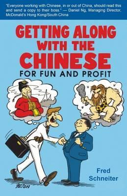 Getting Along with the Chinese : For Fun and Profit
