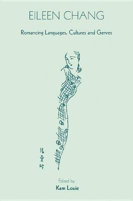 Eileen Chang - Romancing Languages, Cultures and Genres