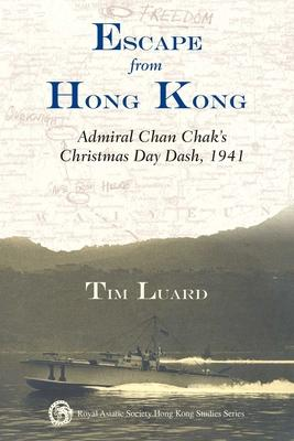 Escape from Hong Kong - Admiral Chan Chak's Christmas Day Dash, 1941