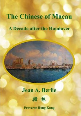The Chinese of Macau a Decade After the Handover