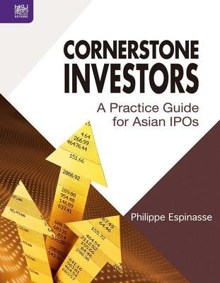Cornerstone Investors - A Practice Guide for Asian IPOs