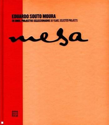 Eduardo Souto Moura - 30 Years, Selected Projects