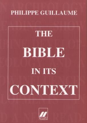 THE BIBLE IN ITS CONTEXT