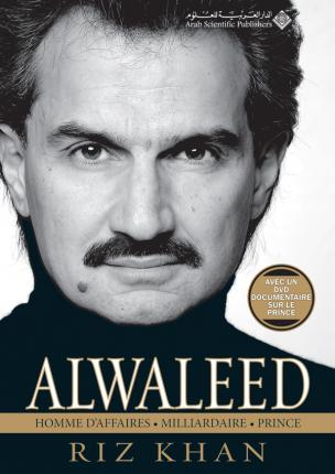 ALWALEED HOMME D'AFFAIRES - MILLIARDAIRE - PRINCE