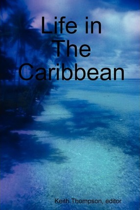 Life in the Caribbean
