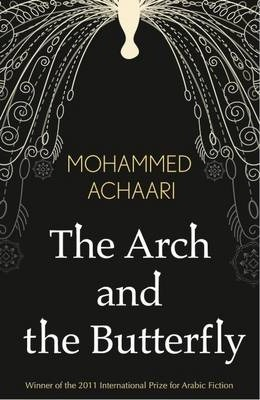 The Arch and the Butterfly : Mohamed Achari : 9789992179055
