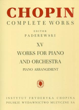 Chopin Complete Works XV Works for piano and orchestra