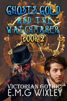 Ghosts Gold and the Watchmaker