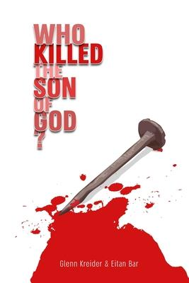 Who Killed the Son of God?