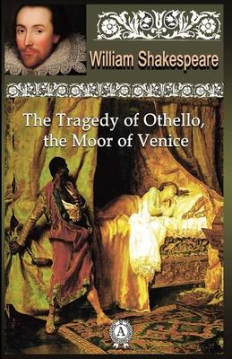 The Tragedy of Othello, Moor of Venice