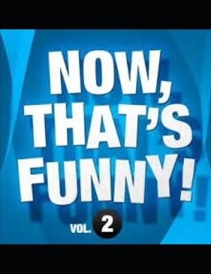 Now That's Funny Vol 2