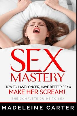 To sex complete guide the The Ultimate